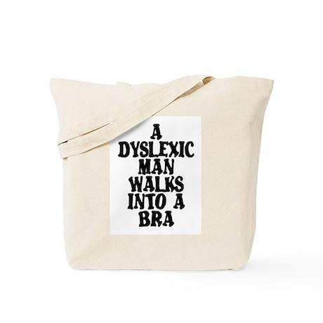 DYSLEXIC MAN WALKS INTO A BRA Tote Bag