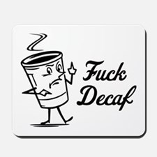 Fuck Decaf Mousepad