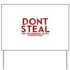 Dont Steal Yard Sign