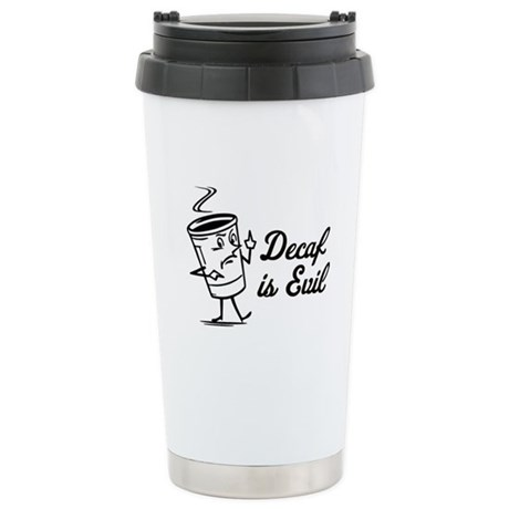 Decaf is Evil Travel Mug