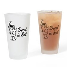 Decaf is Evil Drinking Glass
