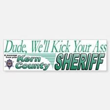 Kern County Sheriff Dude We'll Kick Your