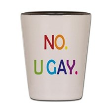 U Gay. Shot Glass