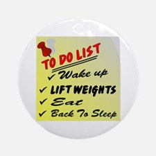 To Do List Lift Weights Ornament (Round)