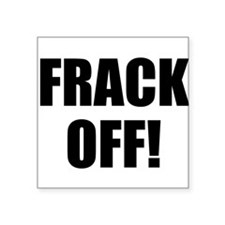 Frack Off Sticker