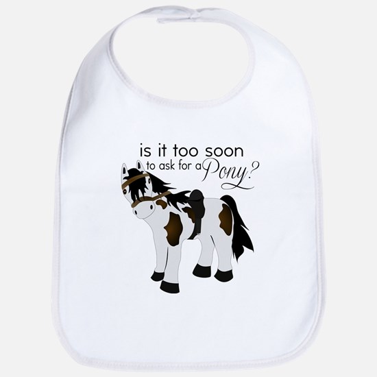 Is it too soon to ask for a Pony Bib