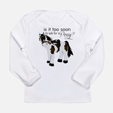 Is it too soon to ask for a Pony Long Sleeve T-Shi