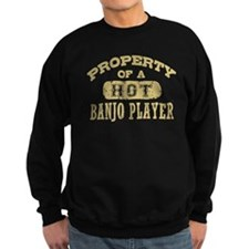 Property of a Hot Banjo Player Sweatshirt