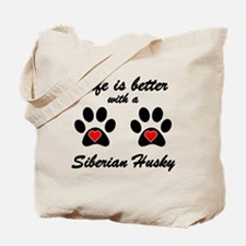 Life Is Better With A Siberian Husky Tote Bag