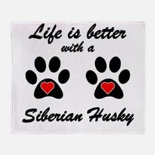 Life Is Better With A Siberian Husky Throw Blanket