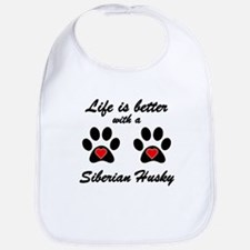 Life Is Better With A Siberian Husky Bib