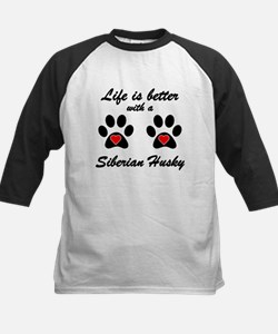 Life Is Better With A Siberian Husky Baseball Jers