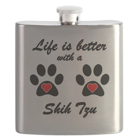 Life Is Better With A Shih Tzu Flask