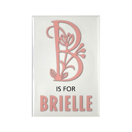 """""""B"""" is for Brielle Rectangle Magnet"""