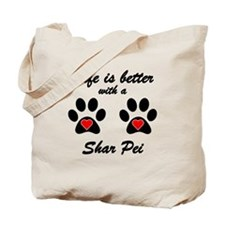 Life Is Better With A Shar Pei Tote Bag