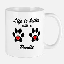 Life Is Better With A Poodle Small Mug
