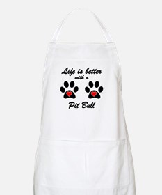Life Is Better With A Pit Bull Apron