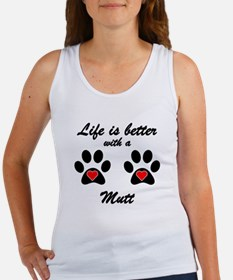 Life Is Better With A Mutt Tank Top