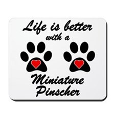 Life Is Better With A Miniature Pinscher Mousepad