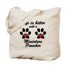 Life Is Better With A Miniature Pinscher Tote Bag