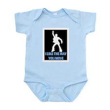 I LIKE THE WAY YOU MOVE Infant Bodysuit