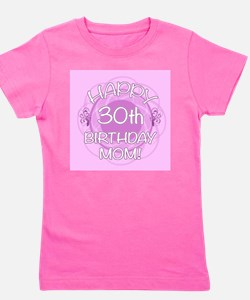 30th Birthday For Mom (Floral) Girl's Tee
