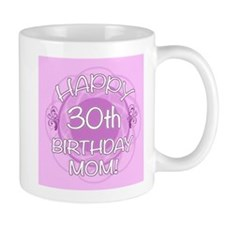 30th Birthday For Mom (Floral) Mug