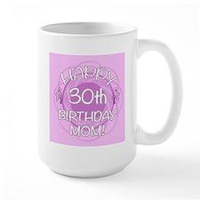 30th Birthday For Mom (Floral) Mug