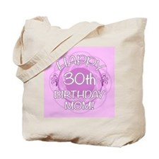 30th Birthday For Mom (Floral) Tote Bag