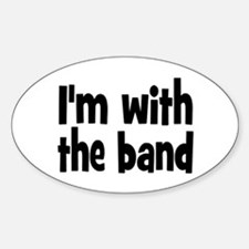 I'M WITH THE BAND Decal