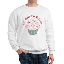 Will Work For Cupcakes Sweatshirt