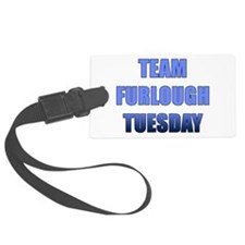 Team Furlough Tuesday Luggage Tag