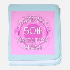 50th Birthday For Mom (Floral) baby blanket