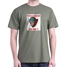 TALKIN TO ME? T-Shirt