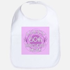 60th Birthday For Mom (Floral) Bib