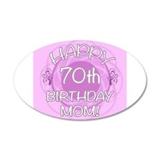 70th Birthday For Mom (Floral) 20x12 Oval Wall Dec