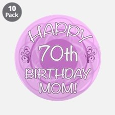 "70th Birthday For Mom (Floral) 3.5"" Button (10 pac"