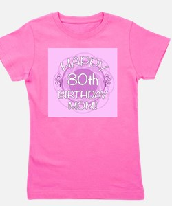 80th Birthday For Mom (Floral) Girl's Tee