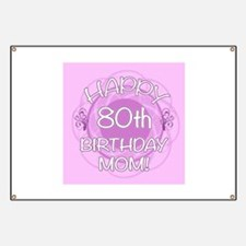 80th Birthday For Mom (Floral) Banner