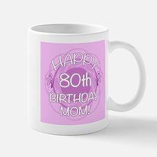 80th Birthday For Mom (Floral) Mug