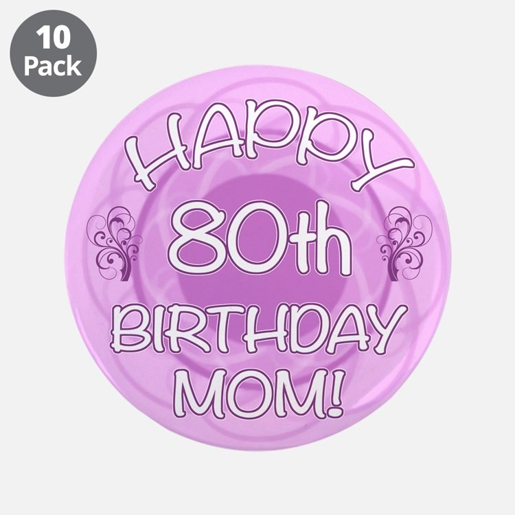 """80th Birthday For Mom (Floral) 3.5"""" Button (10 pac"""