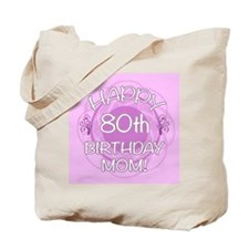 80th Birthday For Mom (Floral) Tote Bag