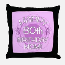 80th Birthday For Mom (Floral) Throw Pillow