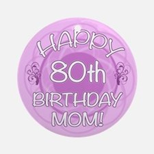 80th Birthday For Mom (Floral) Ornament (Round)
