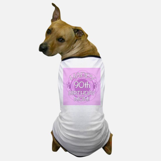 90th Birthday For Mom (Floral) Dog T-Shirt