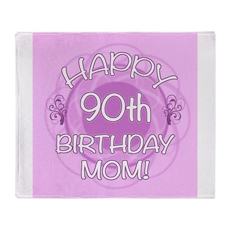 90th Birthday For Mom Floral Throw Blanket By Birthdayhumor1