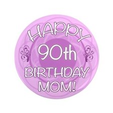 "90th Birthday For Mom (Floral) 3.5"" Button"