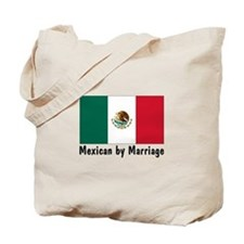 Mexican by Marriage Tote Bag