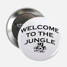"""WELCOME TO THE JUNGLE 2.25"""" Button"""