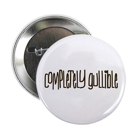 """Completely Gullible 2.25"""" Button (10 pack)"""